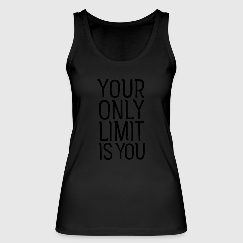 Your Only Limit Is You Tops - Women's Organic Tank Top by Stanley & Stella