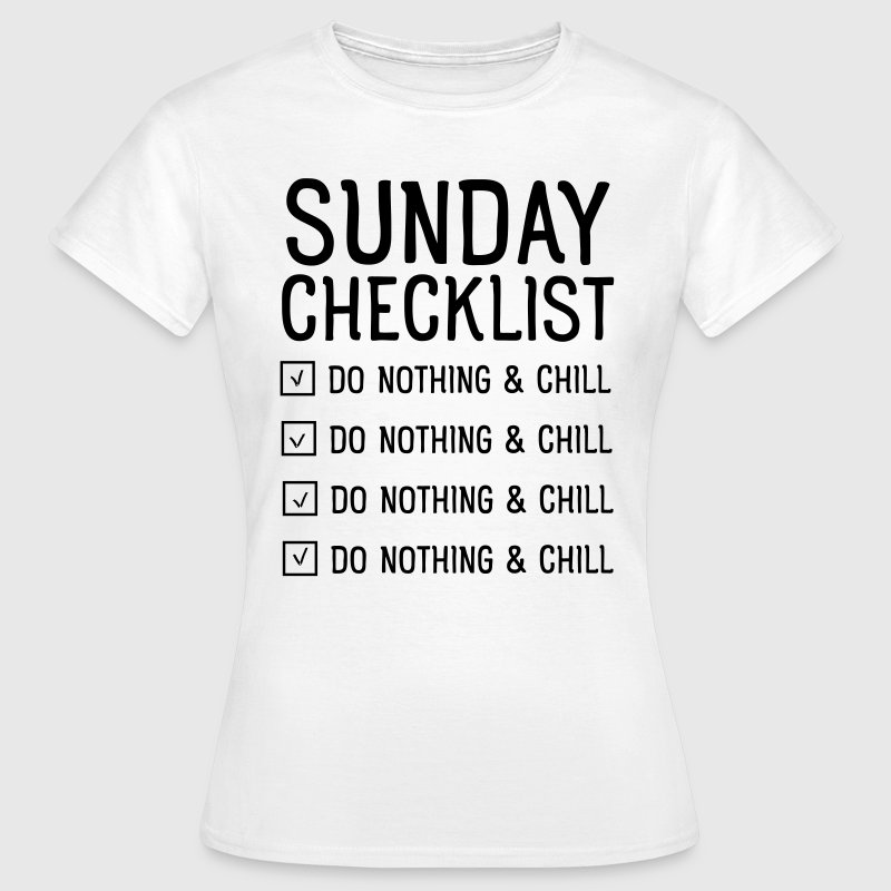 Sunday checklist T-Shirts - Frauen T-Shirt