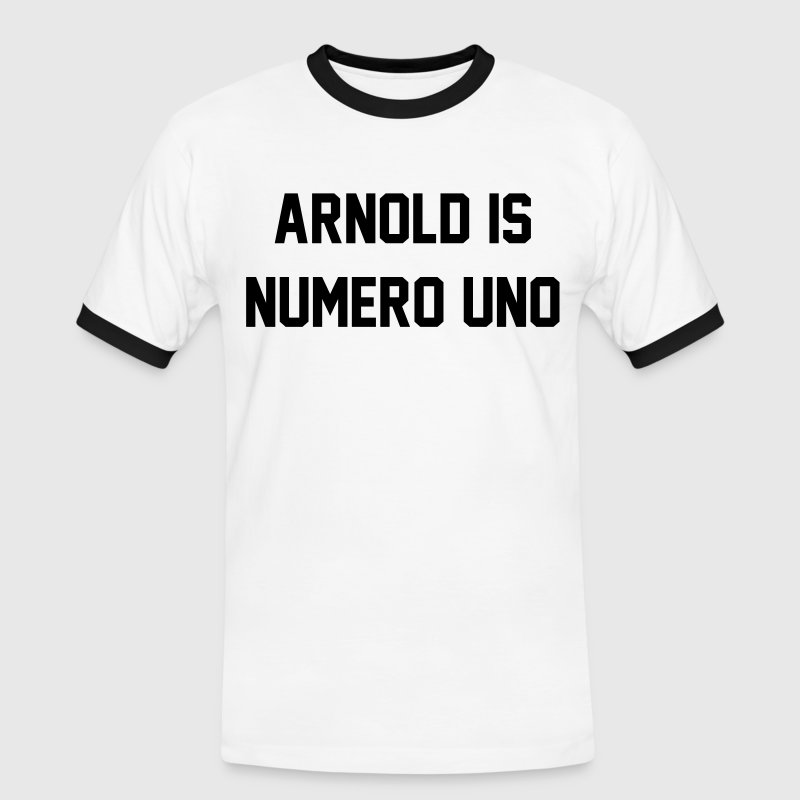 Arnold Is Numero Uno T-Shirts - Men's Ringer Shirt