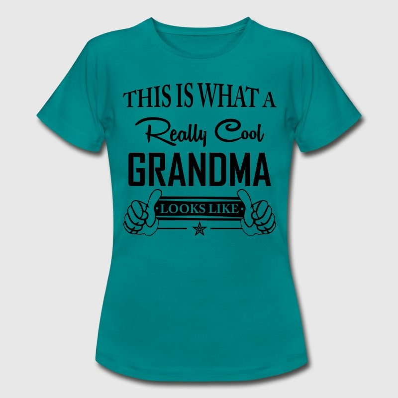 This Is What a Really Cool Grandma... T-Shirt | Spreadshirt