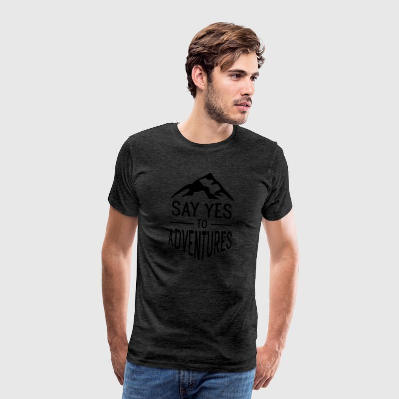 Say Yes To Adventures T-Shirts - Men's Premium T-Shirt