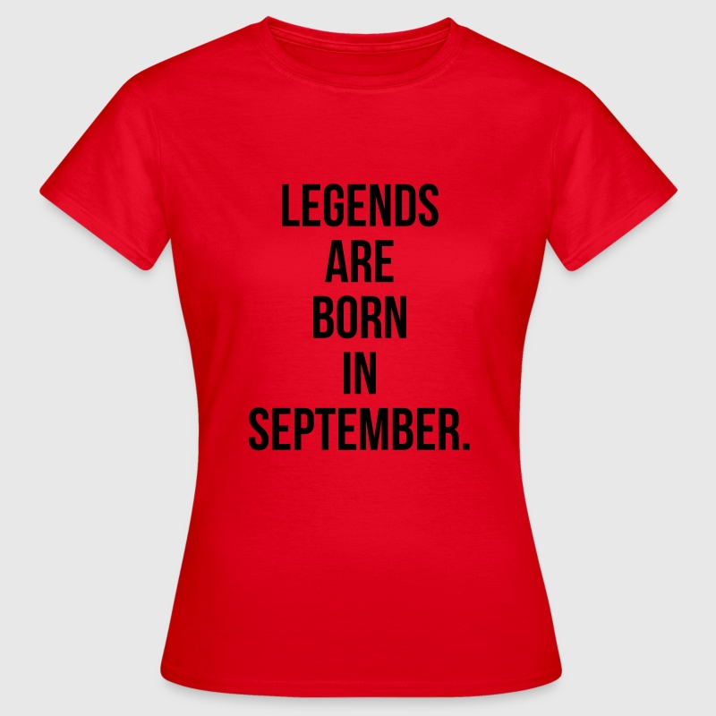 Legends are born in september Tee shirts - T-shirt Femme