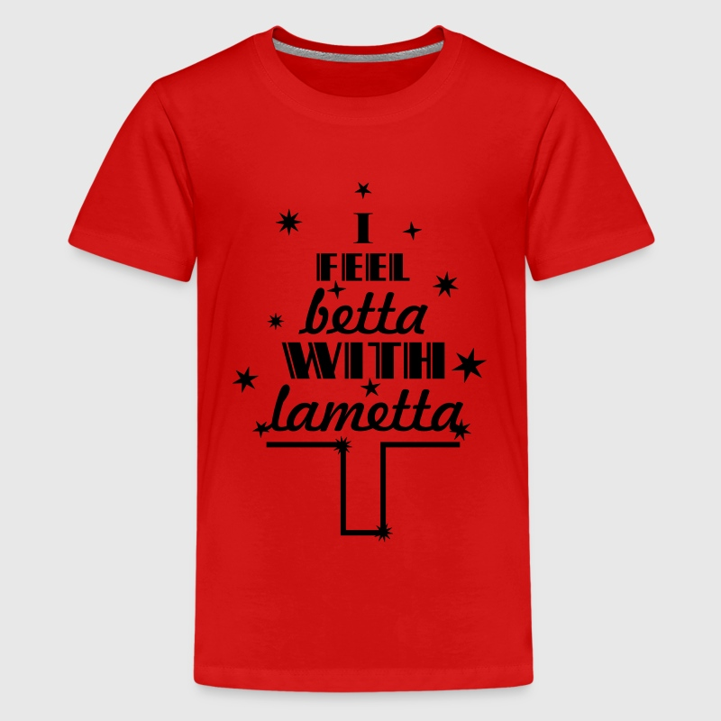 I feel betta with lametta T-Shirts - Teenager Premium T-Shirt