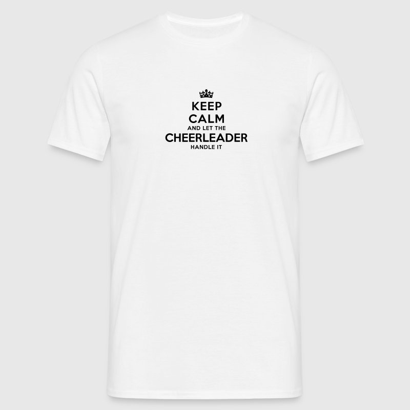 keep calm let the cheerleader handle it - Men's T-Shirt