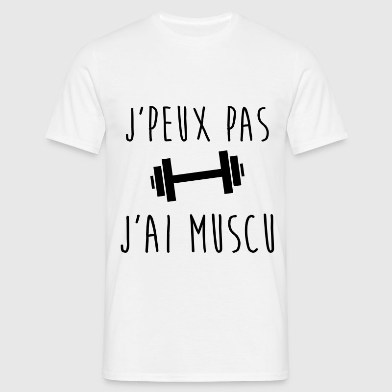 t shirt j 39 peux pas j 39 ai muscu musculation spreadshirt. Black Bedroom Furniture Sets. Home Design Ideas