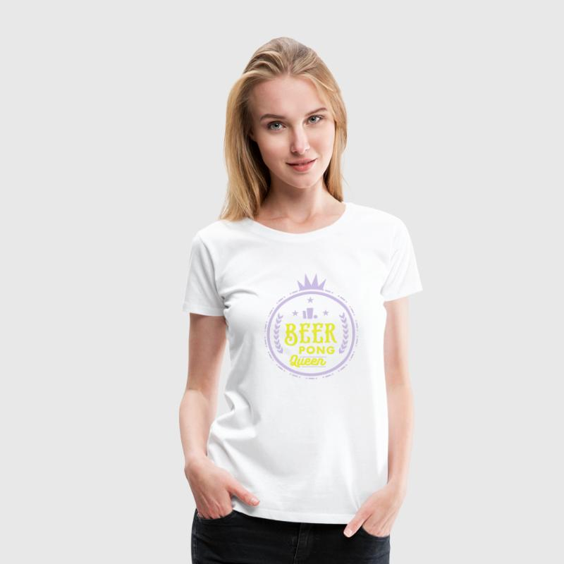 beer pong queen T-Shirts - Frauen Premium T-Shirt