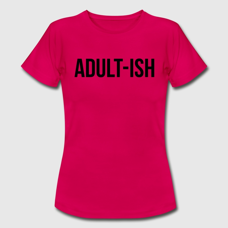 Adult-ish T-Shirts - Women's T-Shirt