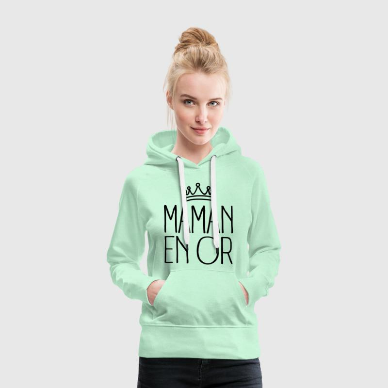 Maman En Or Sweat-shirts - Sweat-shirt à capuche Premium pour femmes