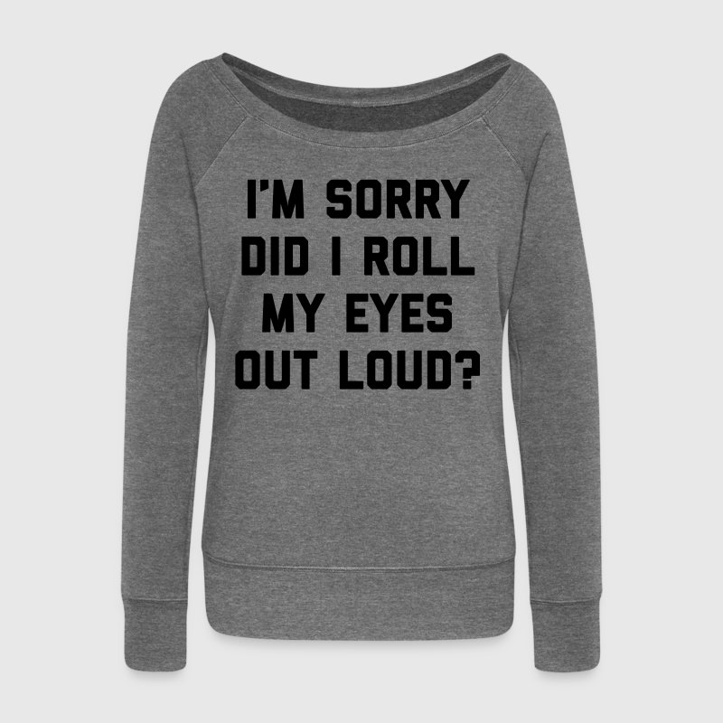 Roll My Eyes Funny Quote  Hoodies & Sweatshirts - Women's Boat Neck Long Sleeve Top