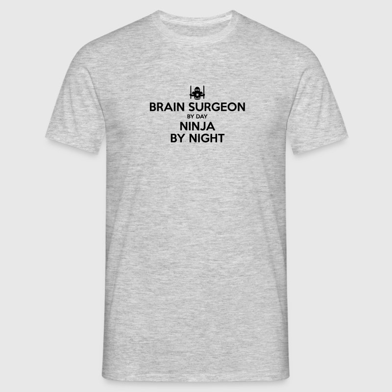 brain surgeon day ninja by night - Men's T-Shirt