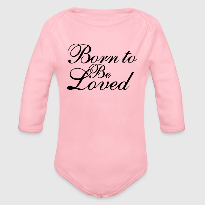 Born to be loved - Baby Bio-Langarm-Body