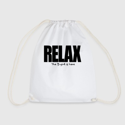 relax the bgirl is here - Drawstring Bag