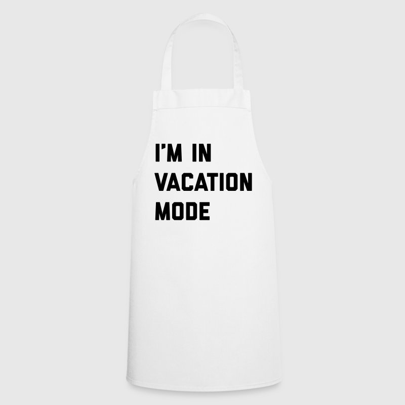 Vacation Mode Funny Quote  Aprons - Cooking Apron