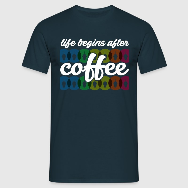 Life begins after coffee Tee shirts - T-shirt Homme
