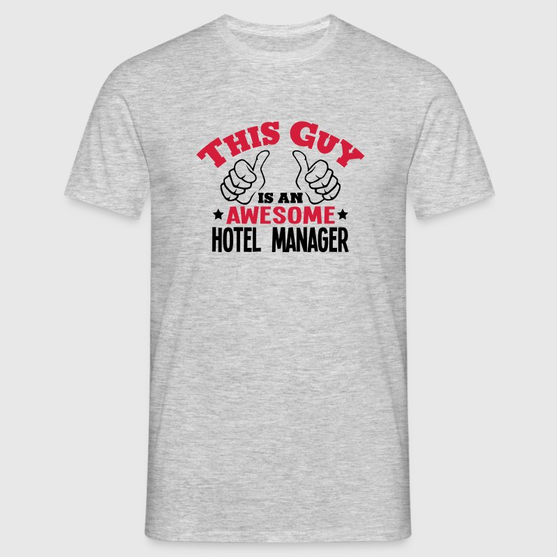 this guy is an awesome hotel manager 2co - Men's T-Shirt