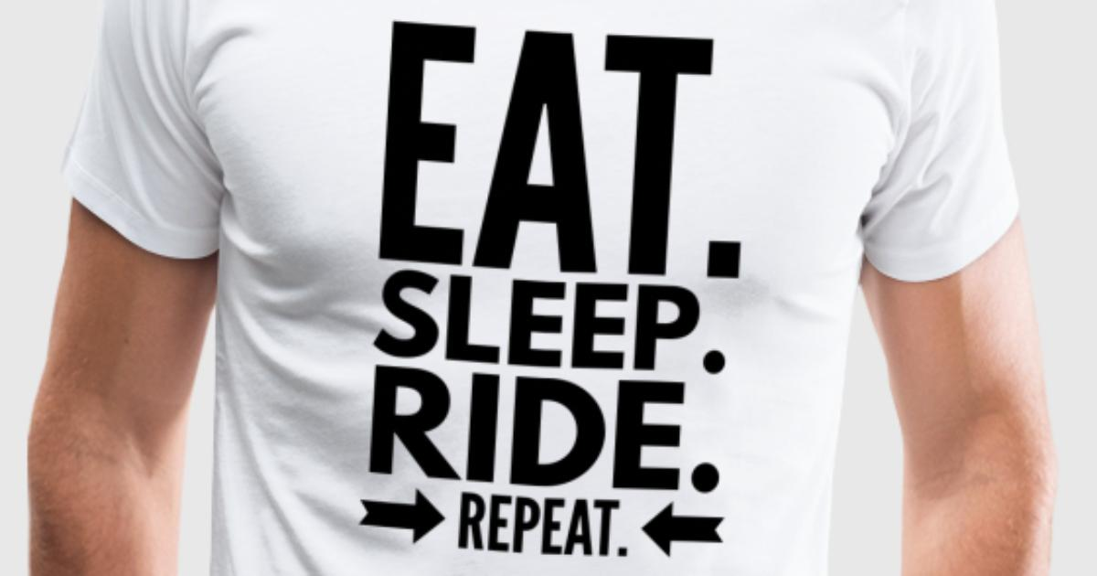 Eat sleep ride repeat t shirt spreadshirt for One color t shirt design inspiration