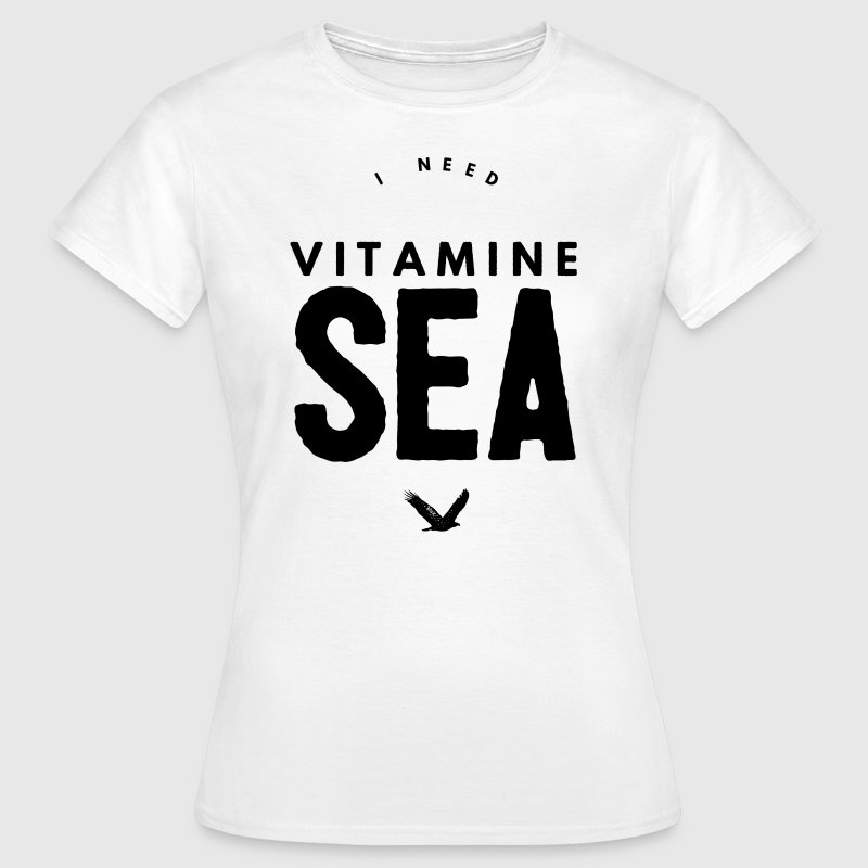 I NEED VITAMINE SEA T-Shirts - Frauen T-Shirt