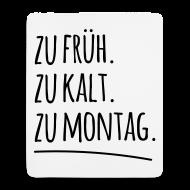 Zu Früh Kalt Montag Morgen Arbeit Spruch Sprüche Sonstige   Mousepad  (Hochformat)