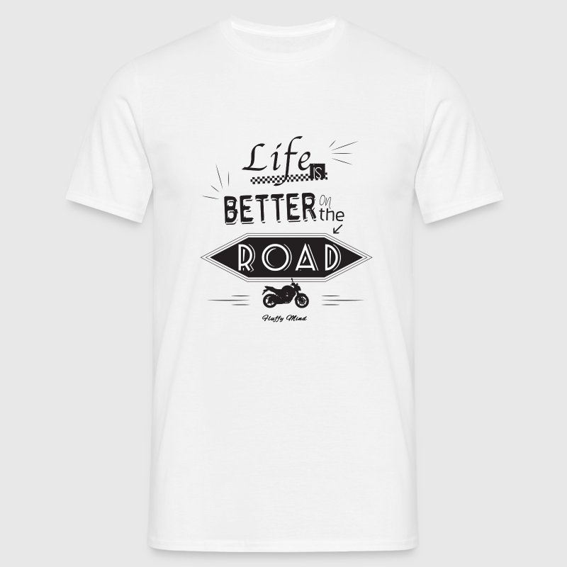 Life is Better on the Road - T-shirt Homme