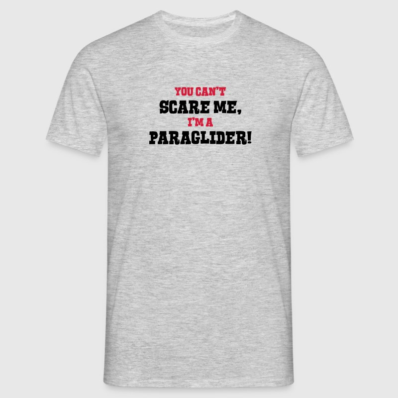 paraglider cant scare me - Men's T-Shirt