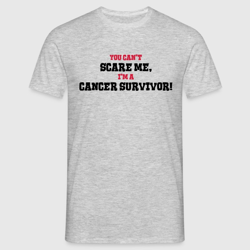 cancer survivor cant scare me - Men's T-Shirt
