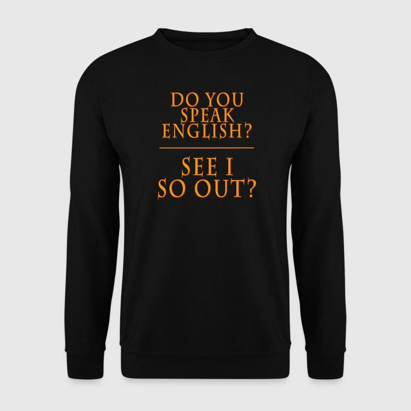 Do You speak English? See I So Out? Pullover & Hoodies - Männer Pullover