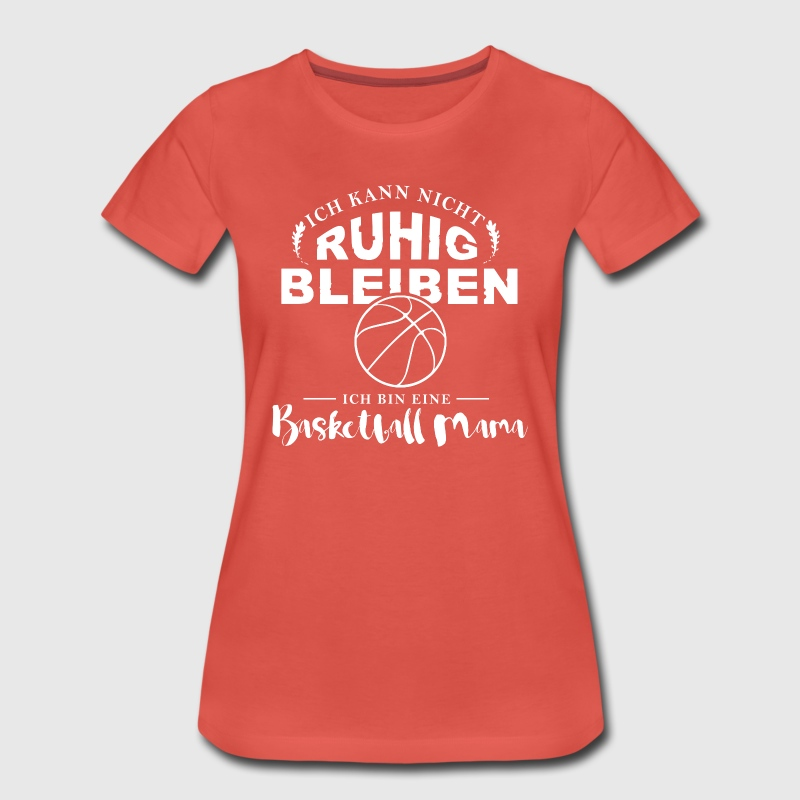 Basketball Mama T-Shirts - Frauen Premium T-Shirt