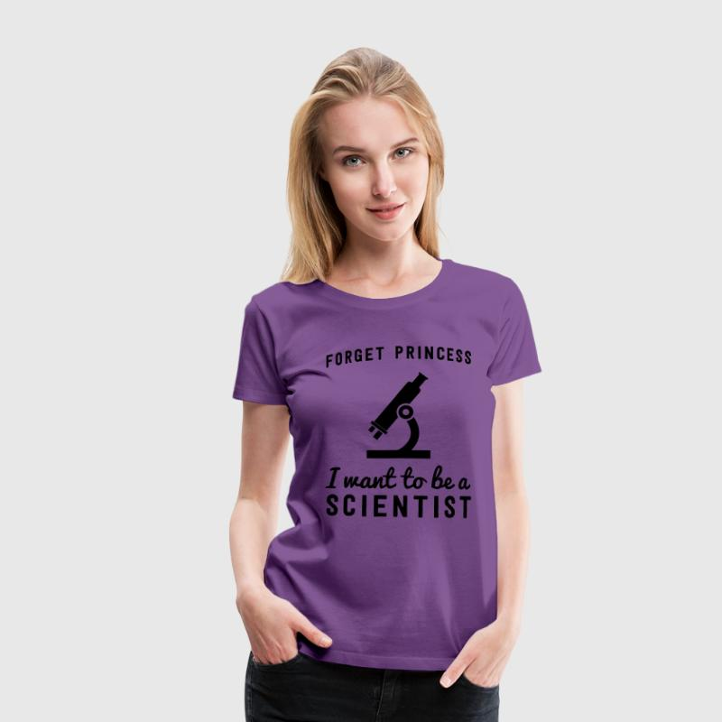 Forget princess I want to be a scientist T-Shirts - Women's Premium T-Shirt