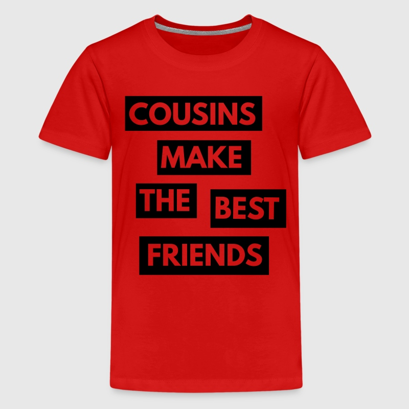 Cousins make the best friends Shirts - Teenage Premium T-Shirt