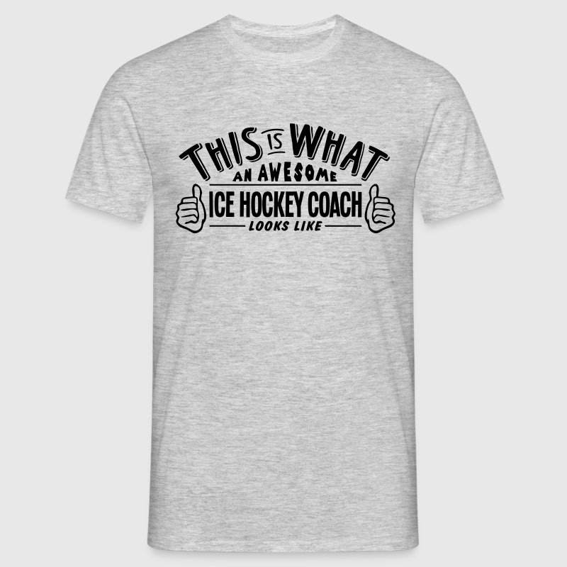 awesome ice hockey coach looks like pro  - Men's T-Shirt