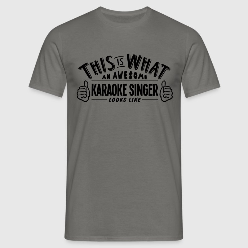 awesome karaoke singer looks like pro de - Men's T-Shirt