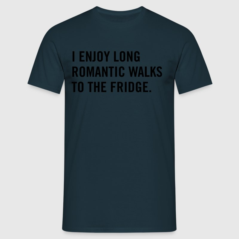 I enjoy long romantic walks to the fridge T-Shirts - Men's T-Shirt