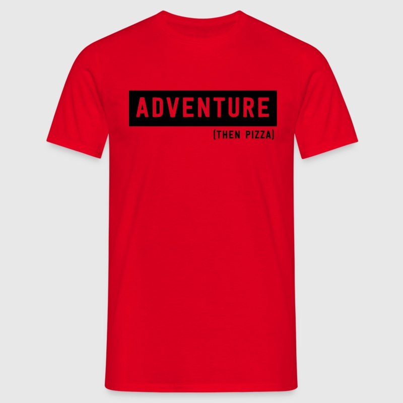 Adventure (then pizza) T-Shirts - Men's T-Shirt