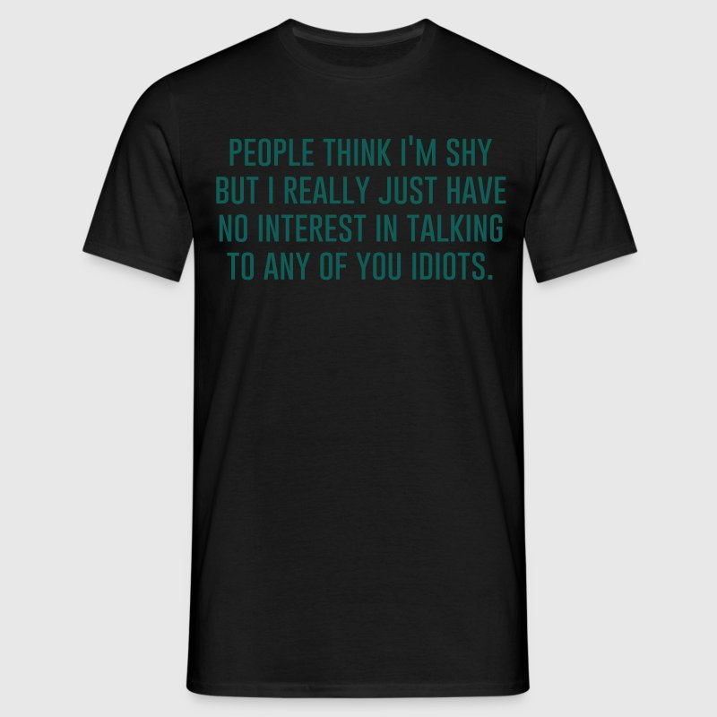 Geek | People think I'm shy T-Shirts - Men's T-Shirt