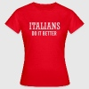 Italians do it better Tee shirts - T-shirt Femme