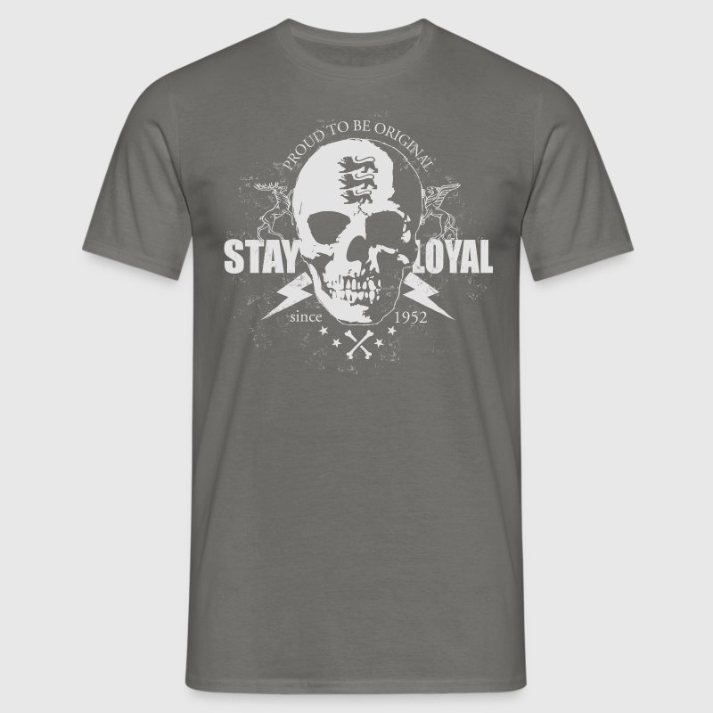 Stay loyal T-Shirts - Männer T-Shirt