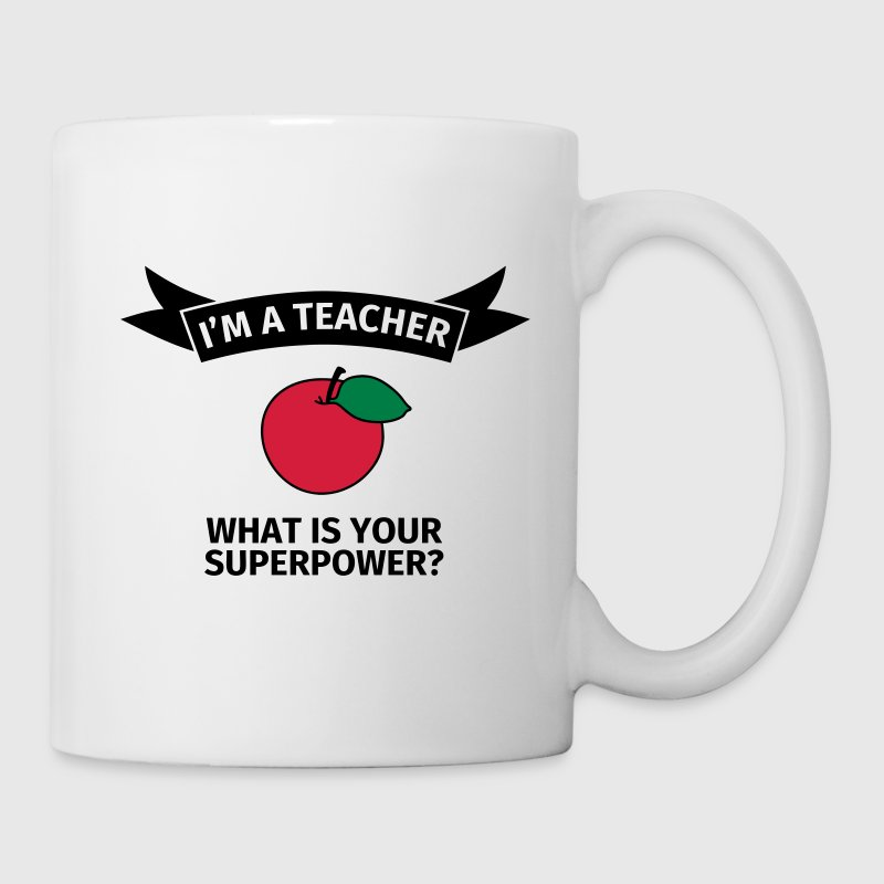 I'm a teacher. What is your superpower? Tassen & Zubehör - Tasse