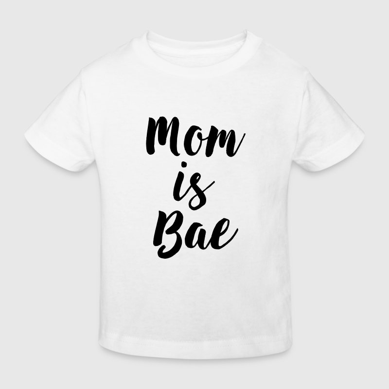 Mom is bae Shirts - Kids' Organic T-shirt