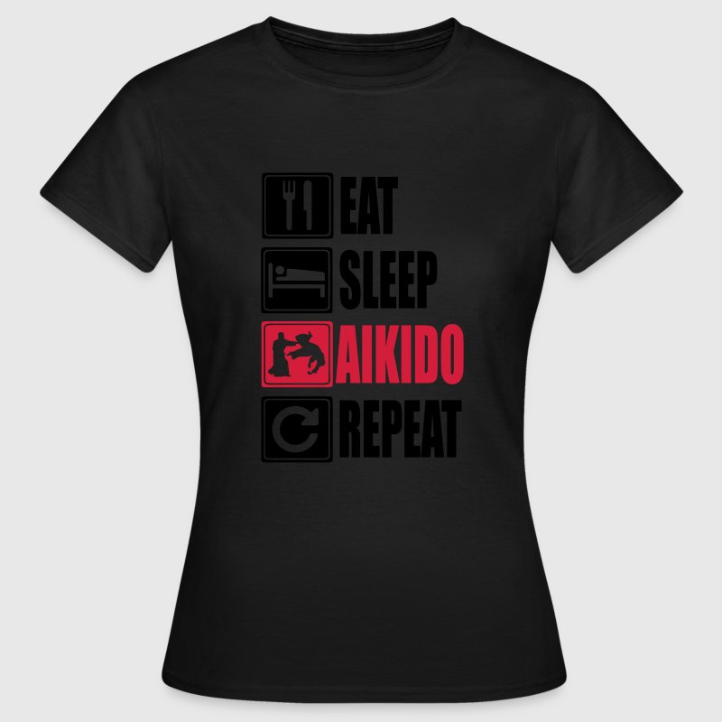 Eat-Sleep-Aikido-Repeat T-Shirts - Frauen T-Shirt