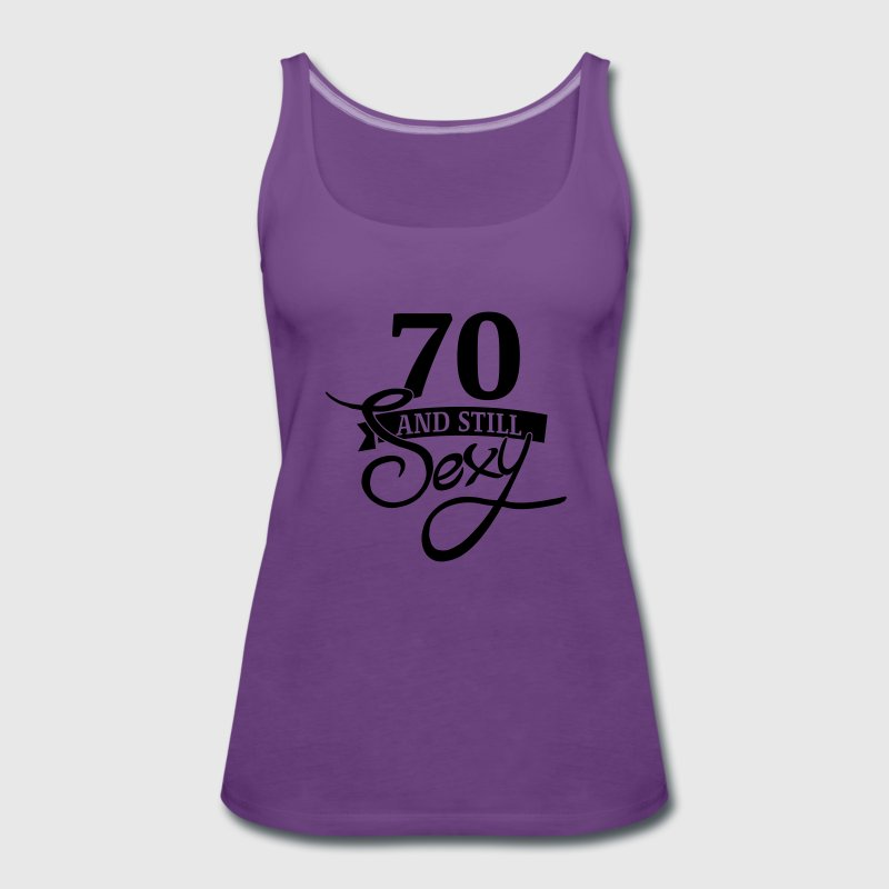 70 and still sexy Tops - Frauen Premium Tank Top