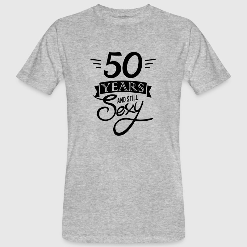 50 years and still sexy T-shirts - Mannen Bio-T-shirt