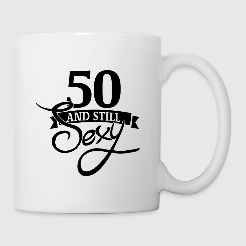 50 and still sexy Mugs & Drinkware - Mug
