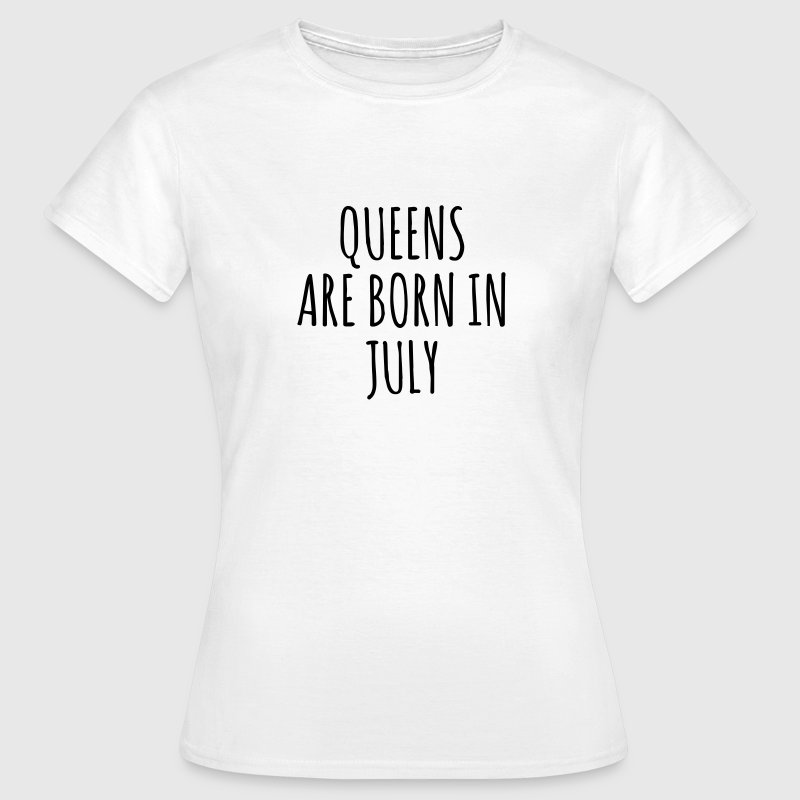 Queens are born in July T-shirts - Dame-T-shirt