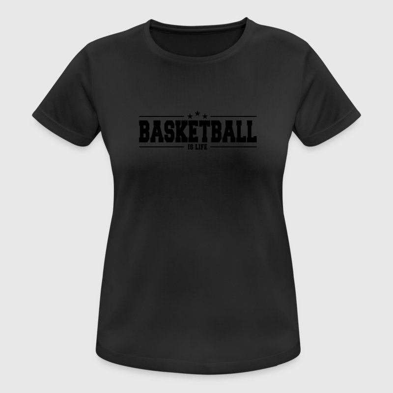 basketball is life 1 Tee shirts - T-shirt respirant Femme