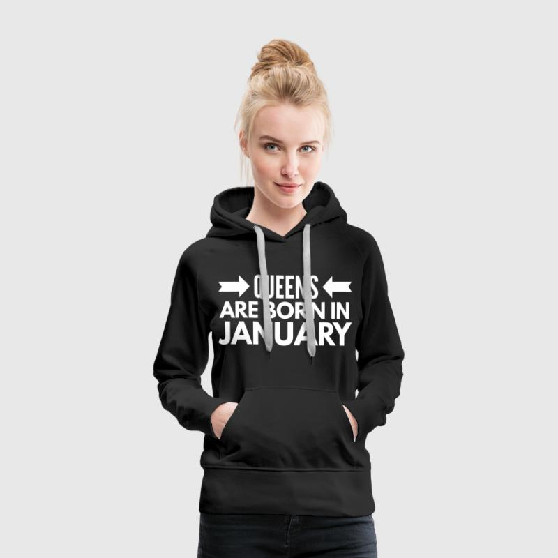 Queens are born in January Sweat-shirts - Sweat-shirt à capuche Premium pour femmes