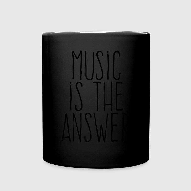 music is the answer Tassen & Zubehör - Tasse einfarbig