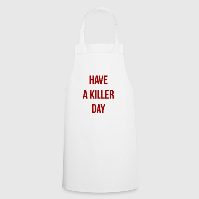 Have a killer day - Tablier de cuisine