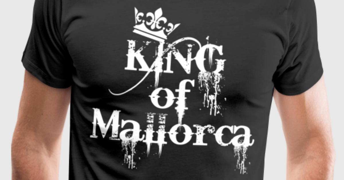 04 king of mallorca weiss t shirt spreadshirt. Black Bedroom Furniture Sets. Home Design Ideas