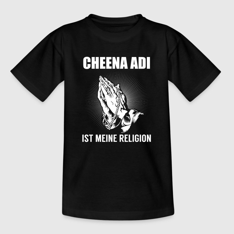 Cheena Adi - meine Religion T-Shirts - Teenager T-Shirt