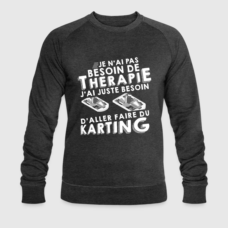 Thérapie karting Sweat-shirts - Sweat-shirt bio Stanley & Stella Homme